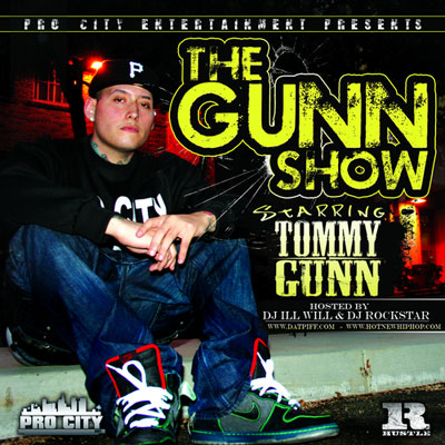 Tommy Gunn – The Gunn Show Mixtape(Hosted by DJ ill Will & DJ Rockstar)