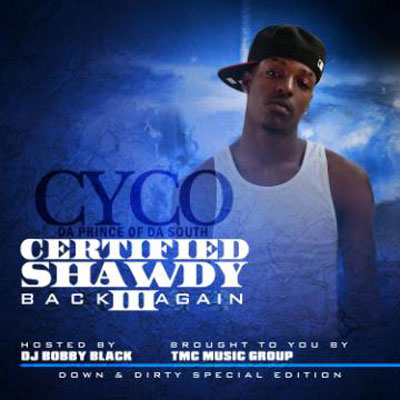 DJ Bobby Black & Cyco – Certified Shawdy 3 Mixtape