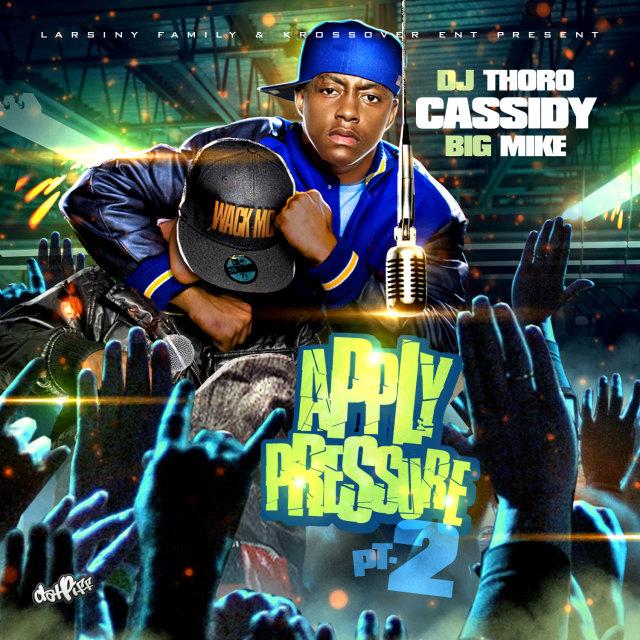 Cassidy – Apply Pressure 2 Mixtape