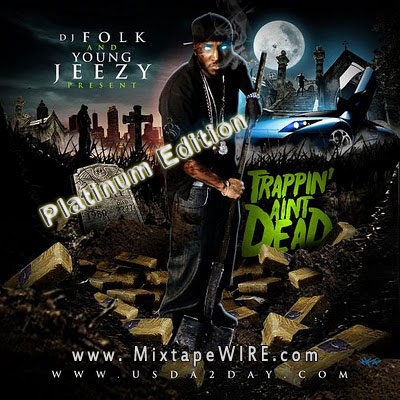 Young Jeezy Trappin Aint Dead slick dogg bust mp3