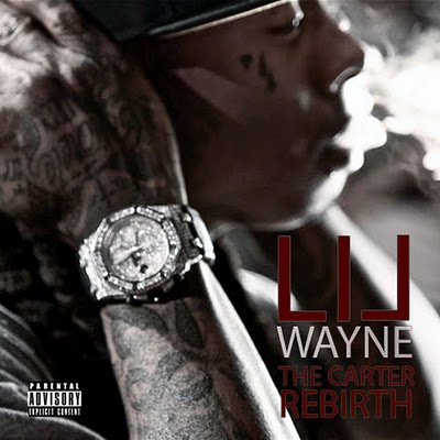 Download Lil Wayne – The Carter Rebirth Mixtape 2010. Cover: Tracklist: