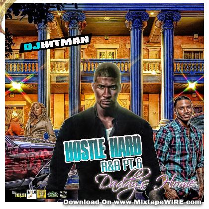 DJ Whitman – Hustle Hard RnB Pt 6 Daddys Home Mixtape