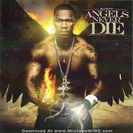 50 Cent – Angels Never Die Mixtape Mixtape Download