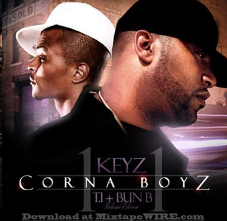 T I  And Bun B – Corna Boyz 11 Mixtape By Dj Keyz Mixtape