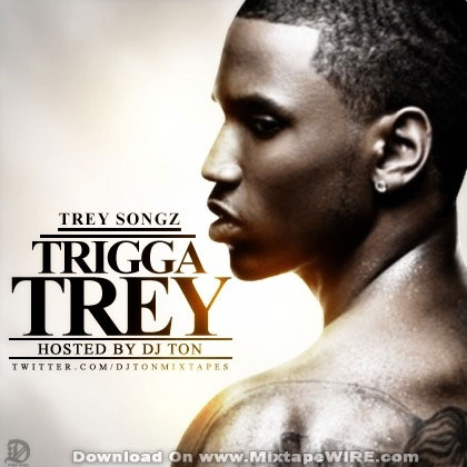 trey songz girlfriend 2010. Trey+songz+2011+mixtape