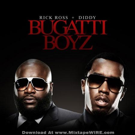 Bugatti on Download Rick Ross   Diddy   Bugatti Boyz Mixtape  Free Download