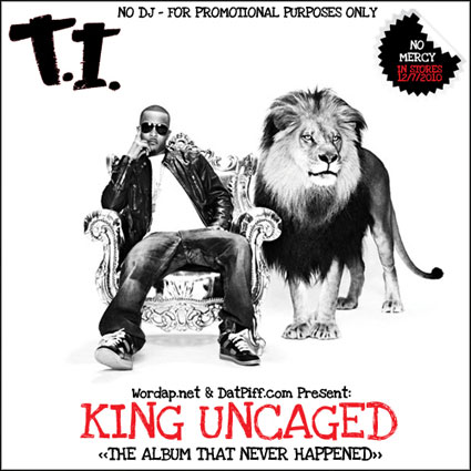 T I  - King Uncaged The Mixtape (The Album That Never Happened