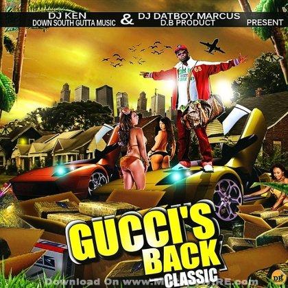Gucci mane gucci s back classics mixtape by dj ken for Classic house music mixtapes