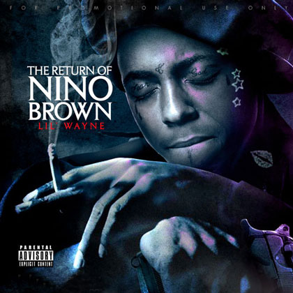 Listen and download Lil Wayne – The Return of Nino Brown Mixtape