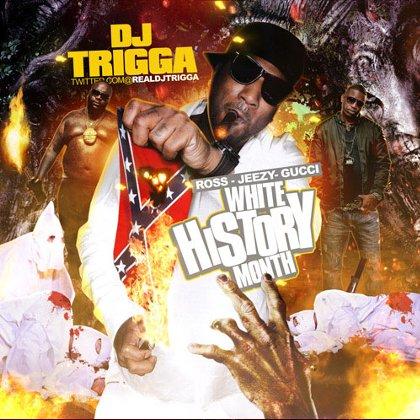 DJ Trigga – White History Month Mixtape with Rick Ross