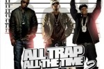 Dj Edub – All Trap All The Time Mixtape