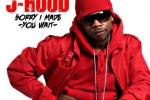 J-Hood – Sorry I Made You Wait Official Mixtape