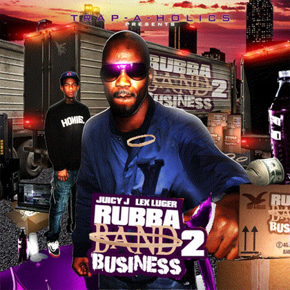 Juicy J Rubba Band Business 2