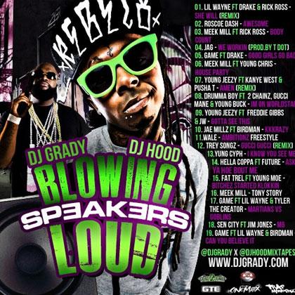 DJ Grady & DJ Hood - Blowing Speakers Loud Mixtape Mixtape