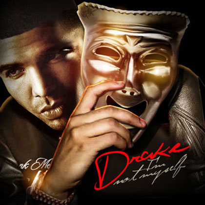 Drake Im Not Myself Mixtape By Tapemasters Inc Mixtape
