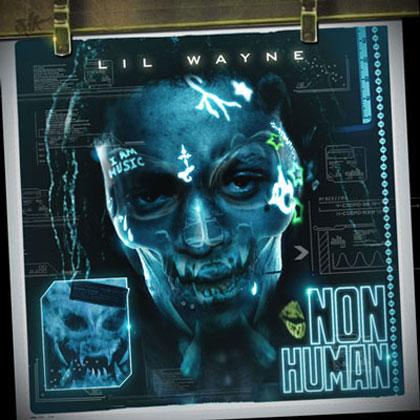 Lil Wayne – Non Human Mixtape