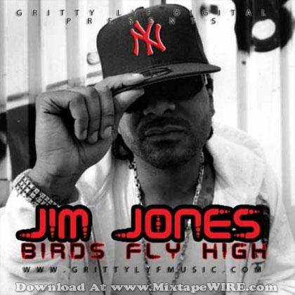 Jim Jones Birds Fly High Mixtape Mixtape Download