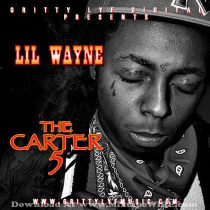 Lil Wayne - The Carter 5 Mixtape By Dj Grittylyfdigital ...