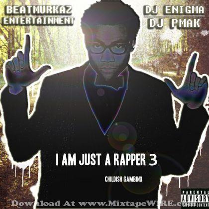 Childish Gambino – I Am Just A Rapper 3 Mixtape