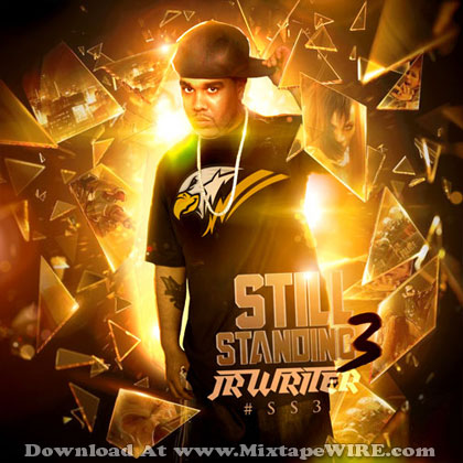 JR Writer - Still Standing 3 Official Mixtape By Thundabyrdz