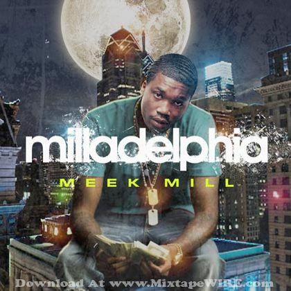 Meek Mill Milladelphia Mixtape Mixtape Download
