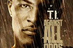 T.I. – Against All Odds Mixtape