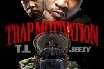 T.I. & Young Jeezy – Trap Motivation Mixtape