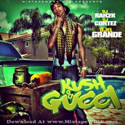 Tyga - Kush & Gucci Mixtape By DJ Rah2k & DJ Cortez ...