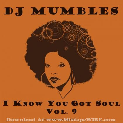 Dj Mumbles I Know You Got Soul Vol 9 Mixtape Mixtape Download