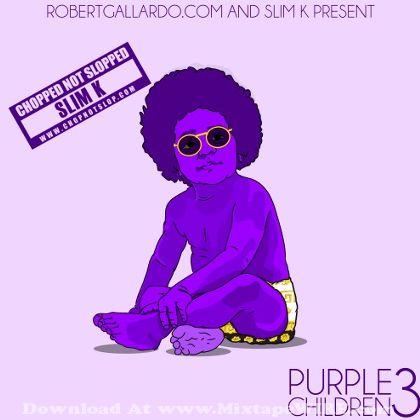 Dj Slim K Purple Children 3 Official Mixtape Mixtape Download