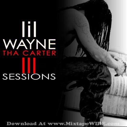lil wayne   tha carter iii sessions mixtape mixtape download