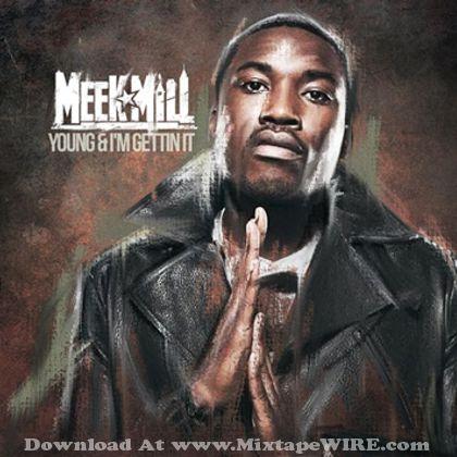 Meek Mill Young And Im Gettin It Mixtape Mixtape Download