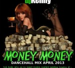 DJ Kenny – Money Money Dancehall Mixtape April 2013