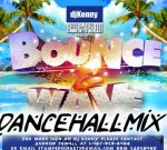 DJ Kenny – Bounce and Wave Dancehall Mixtape (May 2013)