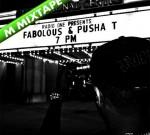Pusha T & Fabolous – 7 PM Mixtape