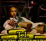 T.I. – Da King Of Trap Muzik Mixtape