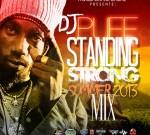 DJ Puff – Standing Strong Summer 2013 Reggae Mixtape