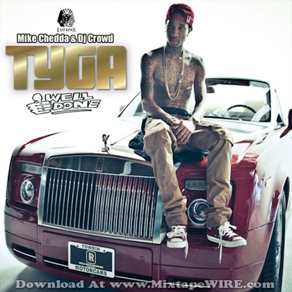 Tyga - Well Done Mixtape Download