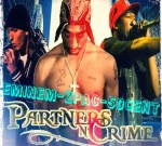 Eminem & 2 Pac & 50 Cent – Partners N Crime