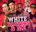 Eminem Ft. Mike Posner, Iggy Azalea & Others – White Rappers And Me