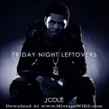 J cole friday night leftovers mixtape download j cole friday night leftovers aloadofball Gallery