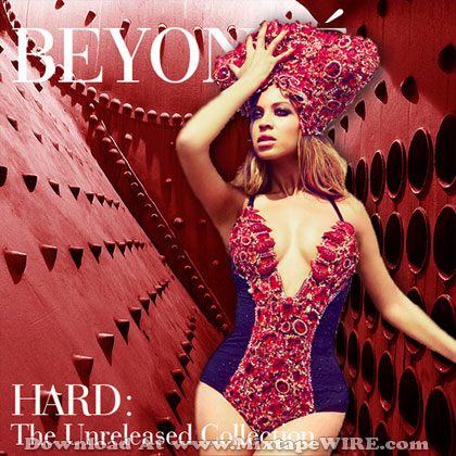 Beyonce Hard Unreleased Mixtape Download