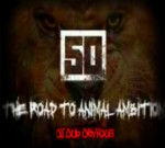 50 Cent – The Road To Animal Ambition