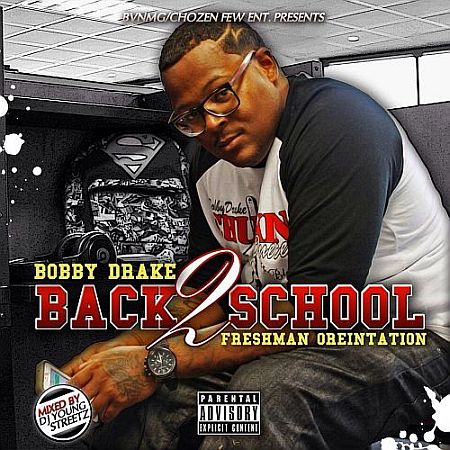 Listen and download Bobby Drake - Back 2 School: Freshman Orientation official mixtape, hosted by DJ Young Streetz