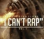 Waka Flocka – I Can't Rap Vol. 1