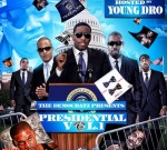 Young Dro Ft. Trae Tha Truth & Others – Presidential Vol.1