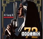 DJ Lazy K – Dope Mix 72