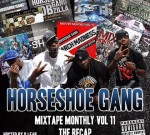 Horseshoe Gang – Mixtape Monthly Vol 11: The Recap (Official)