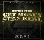 Turk – Get Money Stay Real (Official)