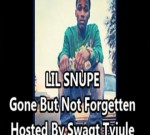 Lil Snupe – Gone But Not Forgetten